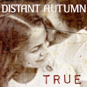 Distant Autumn - True