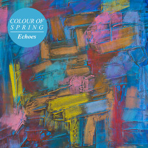 COLOUR OF SPRING - Echoes
