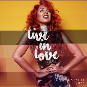 Natalie Gray - Live in Love