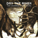 Dry the River - The Chambers & The Valves