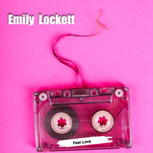 Emily Lockett - Feel Love