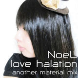 e-komatsuzaki(feat Vocal) - love halation feat NoeL(Original Trance Pop another material mix)