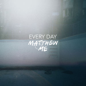 matthew and me - Every Day (Radio Edit)
