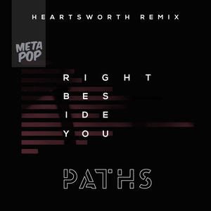 PATHS - Right Beside You (Heartsworth Remix)