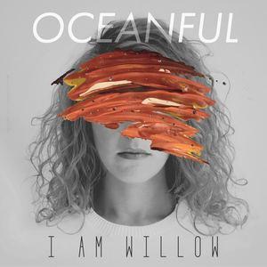 I AM WILLOW - Oceanful