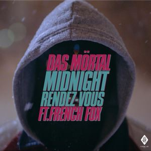 Das Mörtal - Midnight Rendez-Vous ft. French Fox