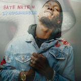 BATE NATE H - SHE GOT IT