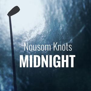 Nousom Knots - Midnight