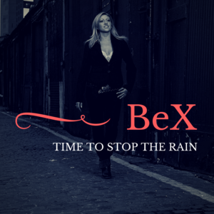 BeX - Time To Stop The Rain