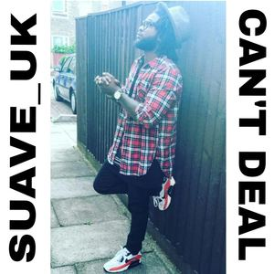 Suave_UK - Can't Deal