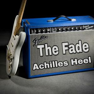 The Fade - Achilles Heel