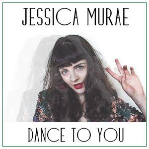 Jessica Murae - Dance To You