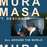 Mura Masa - All Around The World ft. Desiigner