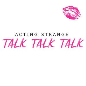 Acting Strange