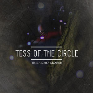 TESS OF THE CIRCLE - This Higher Ground