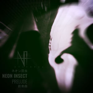 Neon Insect - Prelude