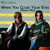 Willamena - When You Close Your Eyes (Radio Mix)