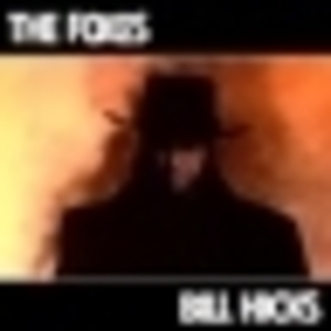 The Foxes - Bill Hicks