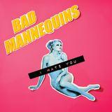Bad Mannequins - I Hate You