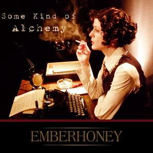 EMBERHONEY - Some Kind of Alchemy