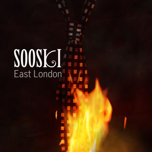 SOOSKI - EAST LONDON
