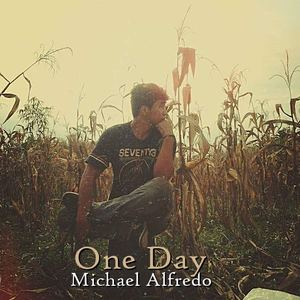 Michael Alfredo - One Day