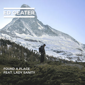 Ed Geater - Found A Place feat. Lady Sanity