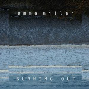 emma miller - Burning Out