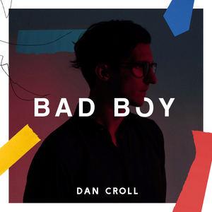Dan Croll - Bad Boy