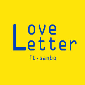 Sambo - Love Letter ft.Sambo