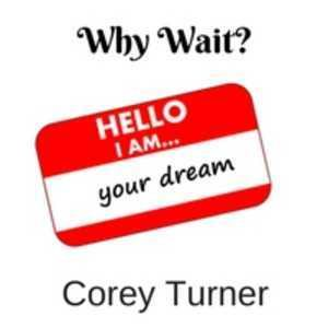 corey turner - Why Wait