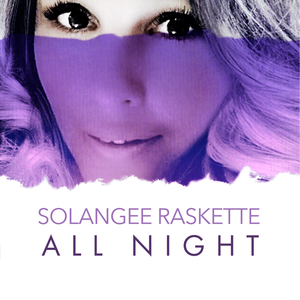 Solangee Raskette - All Night