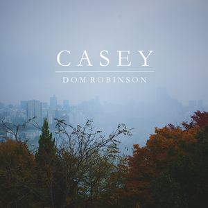 Dom Robinson - Casey