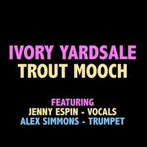 Ivory Yardsale - TROUT MOOCH
