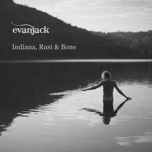 evanjack - Indiana, Rust & Bone