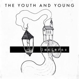 The Youth And Young - Lanterns