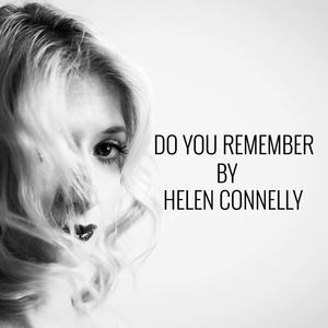 Helen Connelly - Do You Remember