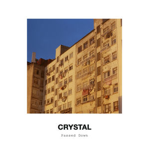 CRYSTAL - Passed Down