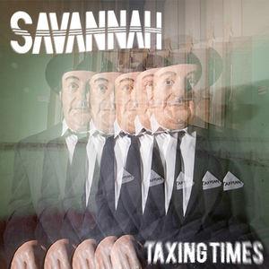 Savannah - Taxing Times