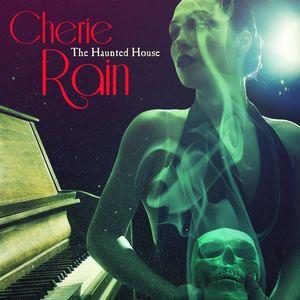 Cherie Rain - The Haunted House