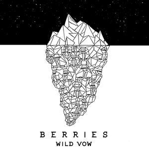 BERRIES - Wild Vow