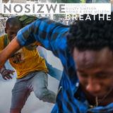 Nosizwe - Breathe