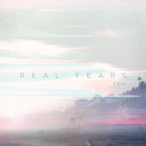 Real Fears - You