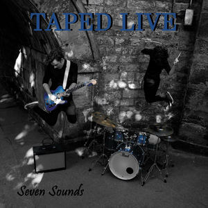 Taped Live  - Seven Sounds