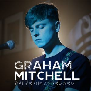 Graham Mitchell - You've Disappeared