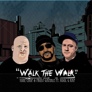 Tone Chop & Frost Gamble - Walk the Walk ft Kool G Rap