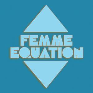 Femme Equation