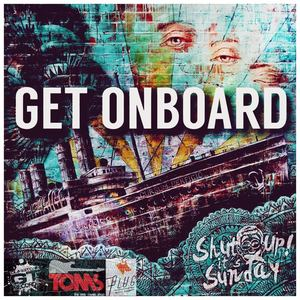 ShutUp It's Sunday  - Get On Board