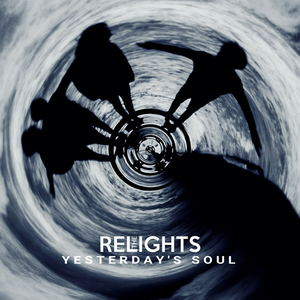 The Relights - Yesterday's Soul
