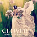 Aleksandra & The Belgian Sweets - Clover